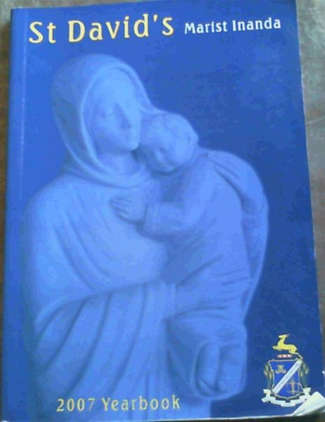 Image for St David's Marist Inanda Yearbook 2007