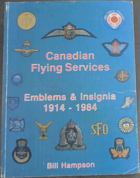 Image for Canadian Flying Services, Emblems & Insignia 1914 - 1984
