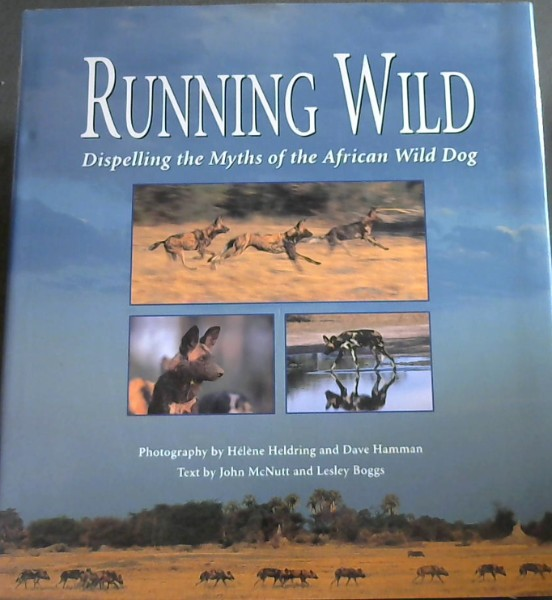 Image for Running Wild: Dispelling the Myths of the African Wild Dog