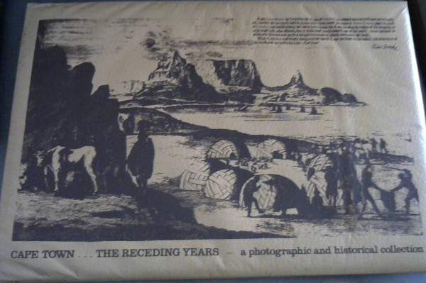 Image for Cape Town ... The Receding Years - a photographic and historical collection