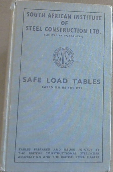 Image for Safe Load Tables Based on BS 449: 1959 (South African Institute of Steel Construction LTD.)