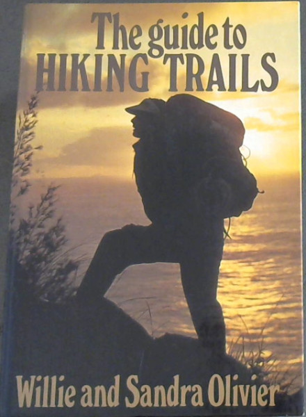 Image for The Guide to Hiking Trails: Exploring Southern Africa on Foot