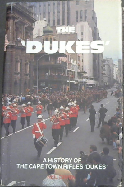 Image for The Dukes' : A History of The Cape Town Rifles 'Dukes'