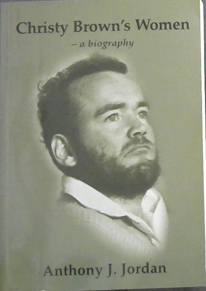 Image for Christy Brown's women: A biography drawing on his letters : includes the founding of Cerebral Palsy Ireland by Robert Collis