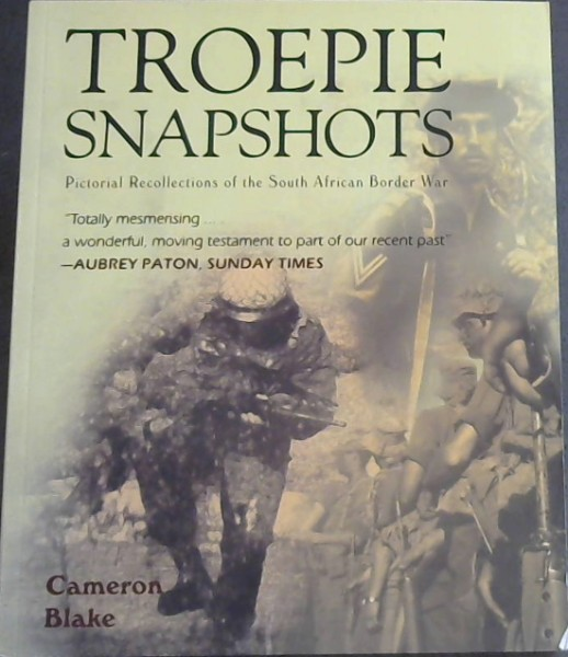 Image for Troepie Snapshots: A Pictorial Recollection of the South African Border War