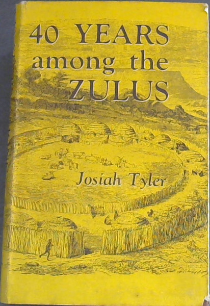 Image for Forty years Among the Zulus (Africana collectanea)