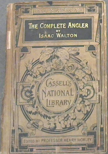 Image for The Complete Angler or the Contemplative Man's Recreation (Cassell's National Library)