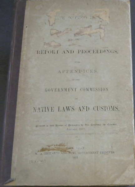 Image for Cape of Good Hope: Report and Proceedings with Appendices of the Government Commission on Native Laws and Customs - presented to both Houses of Parliament by His Excellency the Governor, January 1883