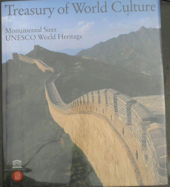 Image for Treasury of World Culture : Monumental Sites:UNESCO World Heritage