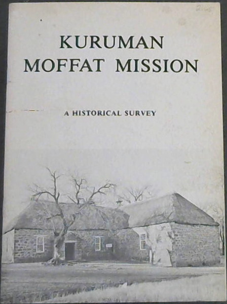 Image for Kuruman Moffat Mission : A Historical Survey