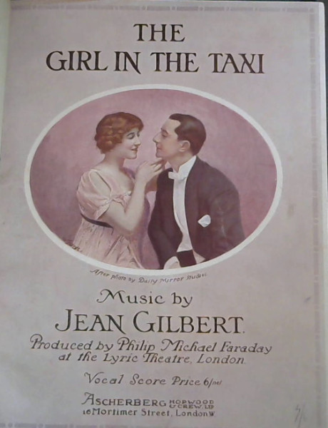 Image for The Girl iin the Taxi : A Musical Play in Three Acts - Produced by Philip Michael Faraday at the Lyric Theatre, London, September 5th, 1912