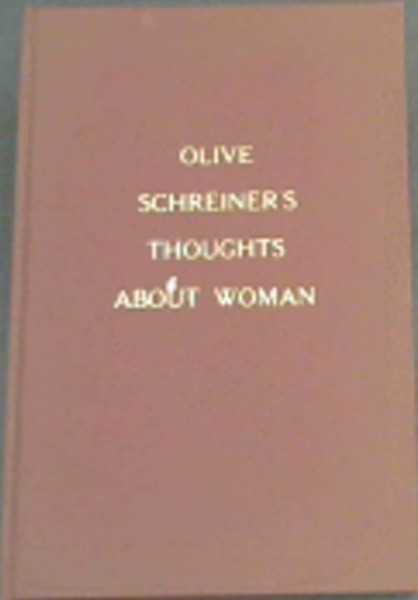 Image for Olive Schreiner's thoughts about woman: Extracts from the story of an African farm and dreams