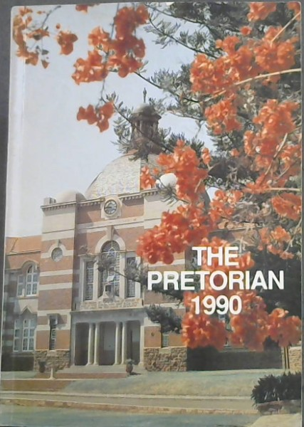 Image for The Pretorian 1990 : the annual magazine of Pretoria Boys' High School
