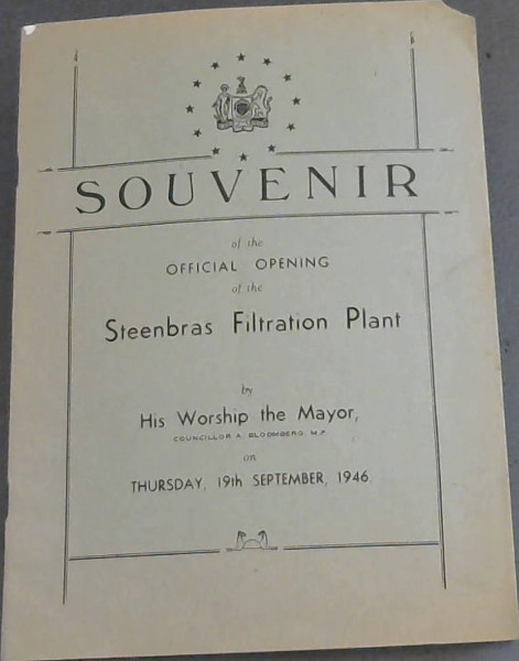 Image for Souvenir of the Official Opening of the Steenbras Filtration Plant by His Worship the Mayor, Councillor A Bloomberg, MP on Thursday, 19th September, 1946