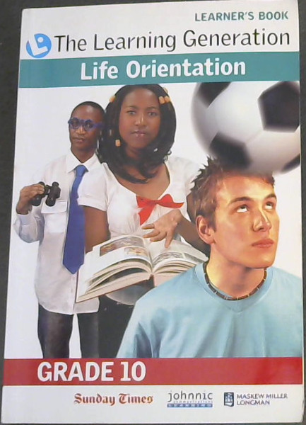 Image for LEARNER'S BOOK - The Learning Generation - Life Orientation GRADE 10