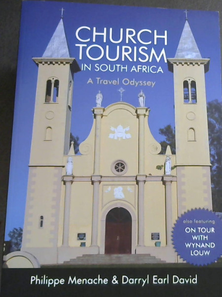 Image for Church Tourism in South Africa : A Travel Odyssey - also featuring: On Tour with Wynand Louw