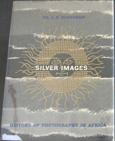 Image for Silver Images: History of Photography in Africa