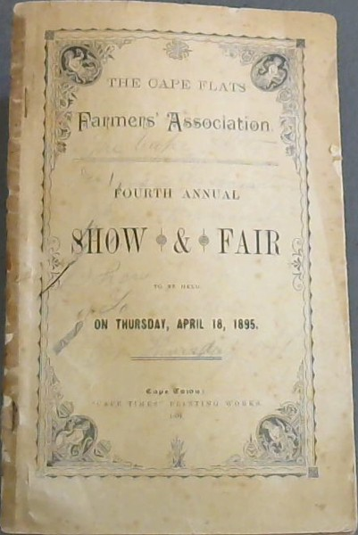 Image for The Cape Flats Farmers' Association Fourth Annual Show & Fair to be held on Thursday, April 18, 1895