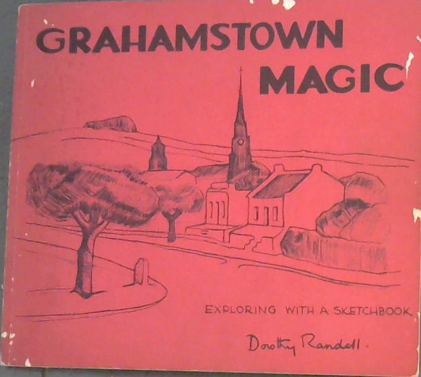 Image for Grahamstown Magic - Exploring with a Sketchbook