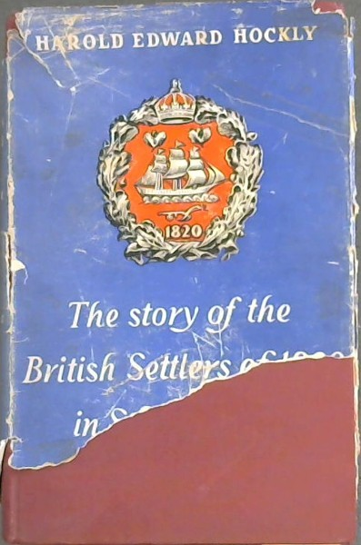 Image for The Story of the British Settlers of 1820 in South Africa