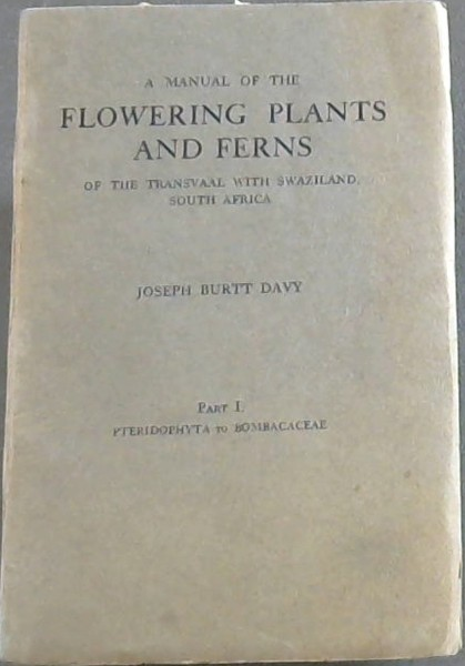Image for Manual of the Flowering Plants and Ferns of the Transvaal with Swaziland, South Africa: Part I - Pteridophyta to Bombacaceae