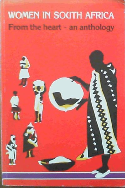 Image for Women in South Africa: From the Heart: an anthology of stories written by a new generation of writers