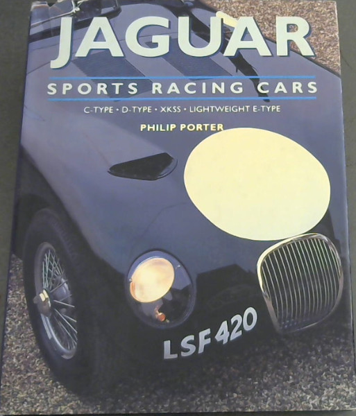 Image for Jaguar Sports Racing Cars: C-Type, D-Type, Xkss and Lightweight E-Type