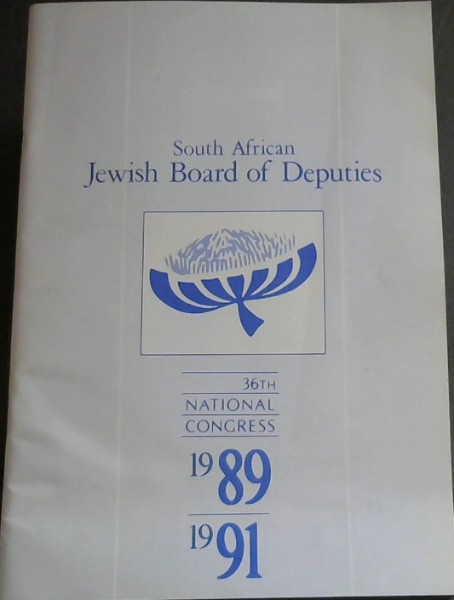 Image for South African Jewish Board of Deputies 36th National Congress 1989/1991