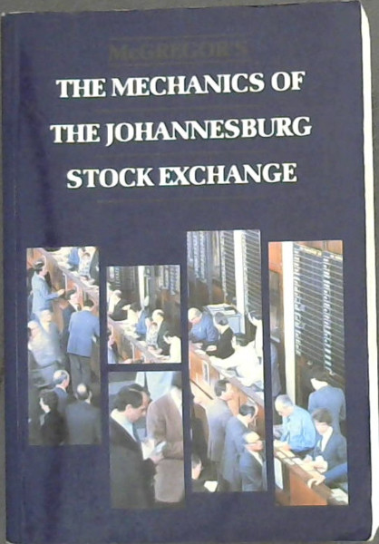 Image for Mcgregor's the Mechanics of the Johannesburg Stock Exchange (The McGregor Library)