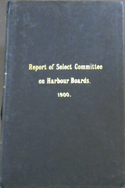 Image for Cape of Good Hope: Report of the Select Committee on Harbour Boards