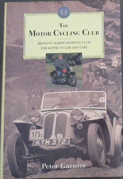 Image for The Motor Cycling Club - Britain's Oldest Sporting Club For Motor Cycles and Cars