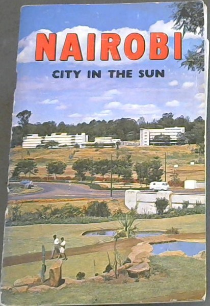 Image for Nairobi - City in the Sun: A guide to the city of Nairobi