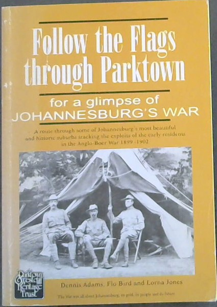 Image for Follow the Flags Through Parktown for a Glimpse of Johannesburg's War - (A route through some of the Johannesburg's most beautiful and historic suburbs tracking the exploits of the early residents in the Anglo-Boer War 1899 - 1902.)