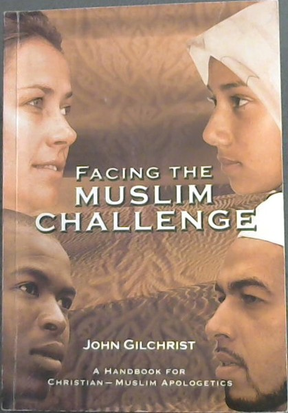 Image for FACING THE MUSLIM CHALLENGE - A Handbook of Christian - Muslim Apologetics