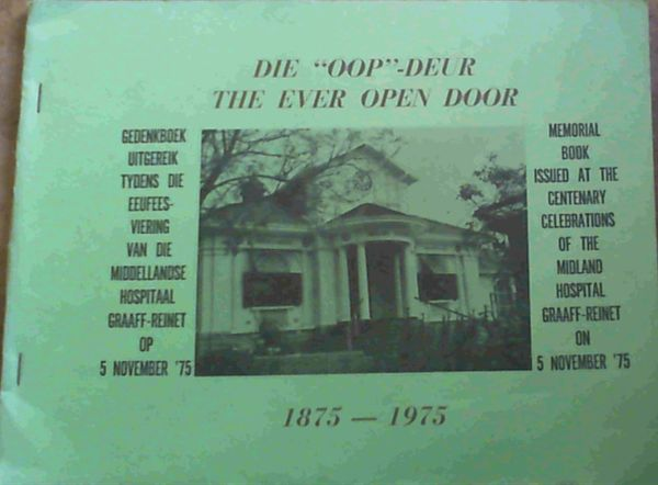 Image for The Ever Open Door - Memorial Book Issued at the Centenary Celebrations of the Midland Hospital Graaff-Reinet on 5 November '75