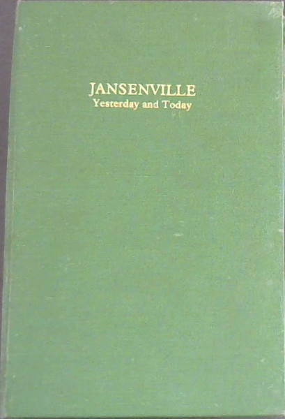 Image for Jansenville Yesterday and Today : Chronicles and Anecdotes of a Noorsveld Town 1855 - 1955