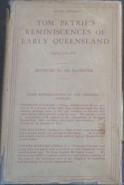 Image for Tom Petrie's Reminiscences of Early Queensland (Dating from 1837) recorded by His Daughter