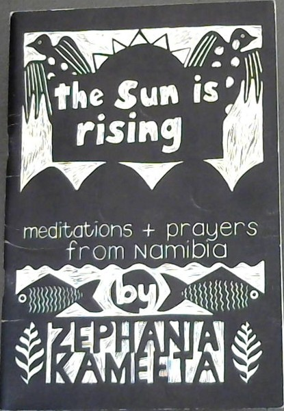 Image for The Sun is Rising : Meditations + Prayers from Namibia