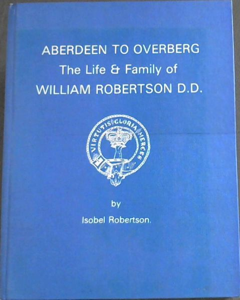 Image for Aberdeen to Overberg: The life & family of William Robertson