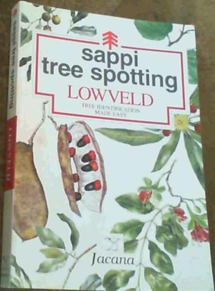 Image for Sappi Tree Spotting: Lowveld Tree Identification Made Easy