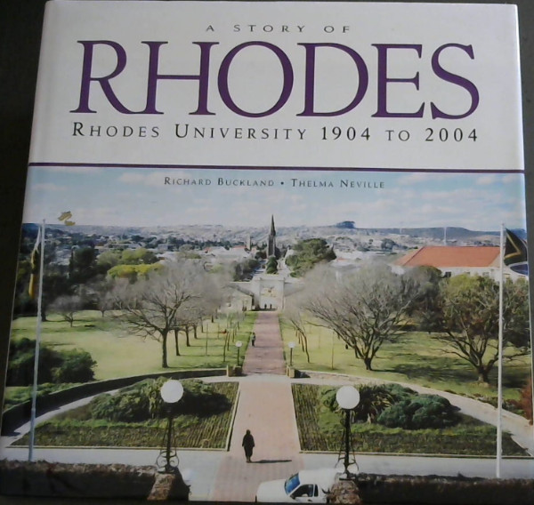 Image for A Story of Rhodes: Rhodes University 1904 to 2004
