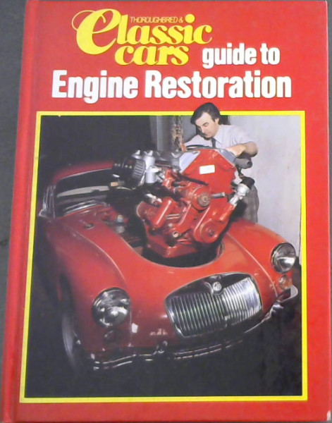 Image for Thoroughbred and Classic Car Guide to Engine Restoration