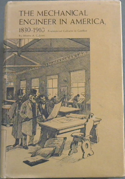Image for The Mechanical Engineer in America 1830 - 1910 Professional Cultures in Conflict