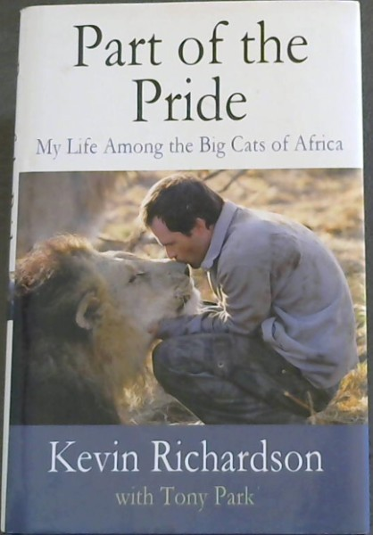 Image for Part of the Pride: My Life Among the Big Cats of Africa