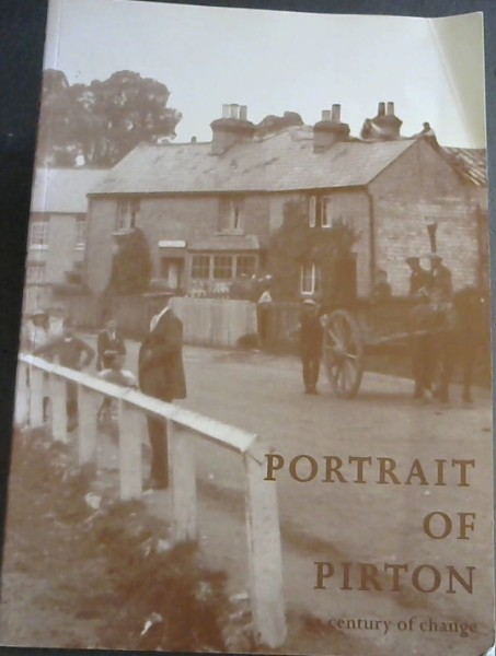 Image for PORTRAIT OF PIRTON - A century of change written by members of Pirton Local History Group