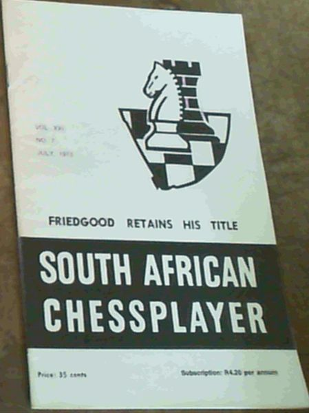 Image for The South African Chessplayer Vol XXI July 1973 No 7