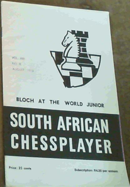 Image for The South African Chessplayer Vol XXI August 1973 No 8
