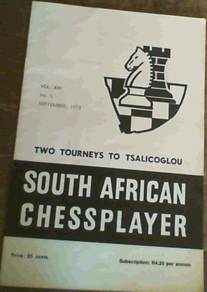 Image for The South African Chessplayer Vol XXI September 1973 No 9