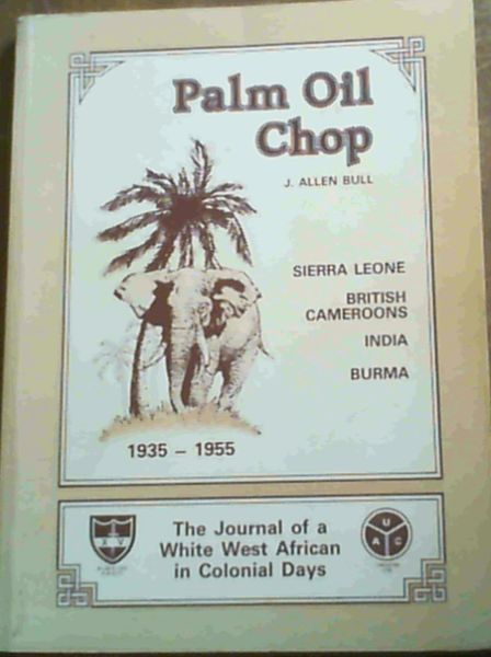 Image for Palm Oil Chop The Journal of a White West African in Colonial Days