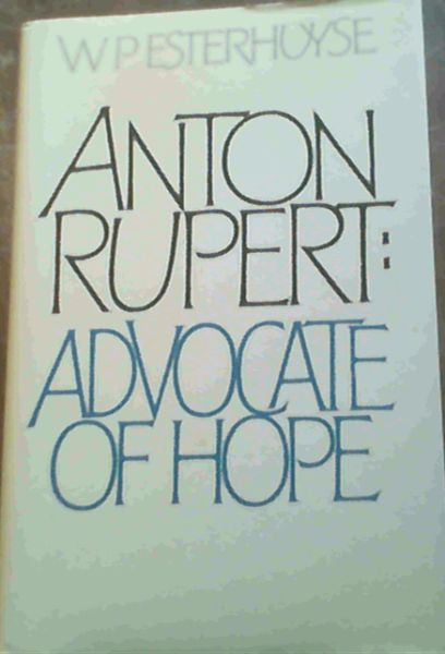 Image for Anton Rupert: Advocate of hope